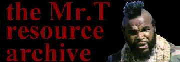 MR T ARCHIVE